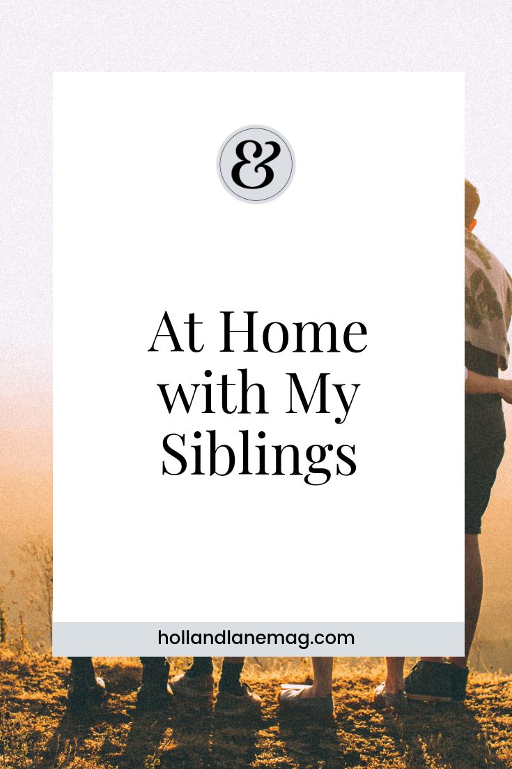 Siblings feel like home. No matter how long it's been, no matter the distance, siblings are who you feel most comfortable with. Click to read more at hollandlanemag.com
