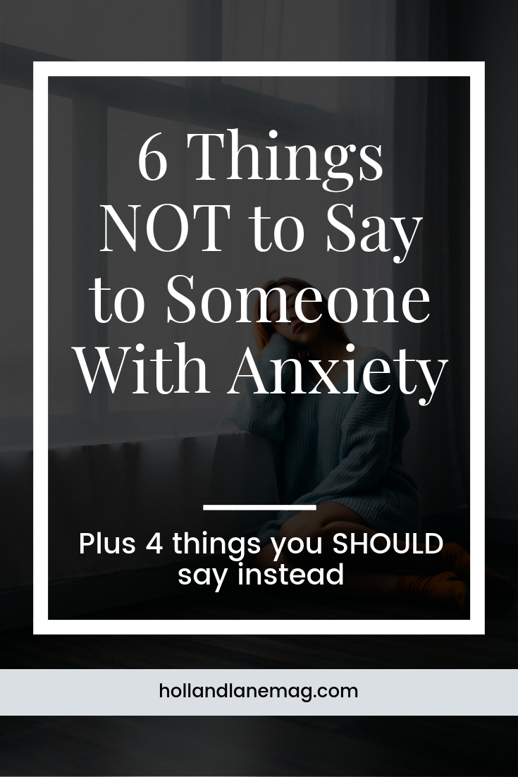 Sometimes people don't know what to say to someone with anxiety. Click to read more at hollandlanemag.com