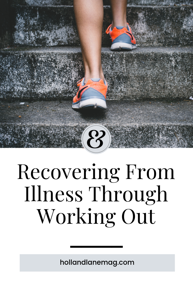 Working out again after an illness derailed my health. Click to read more at hollandlanemag.com