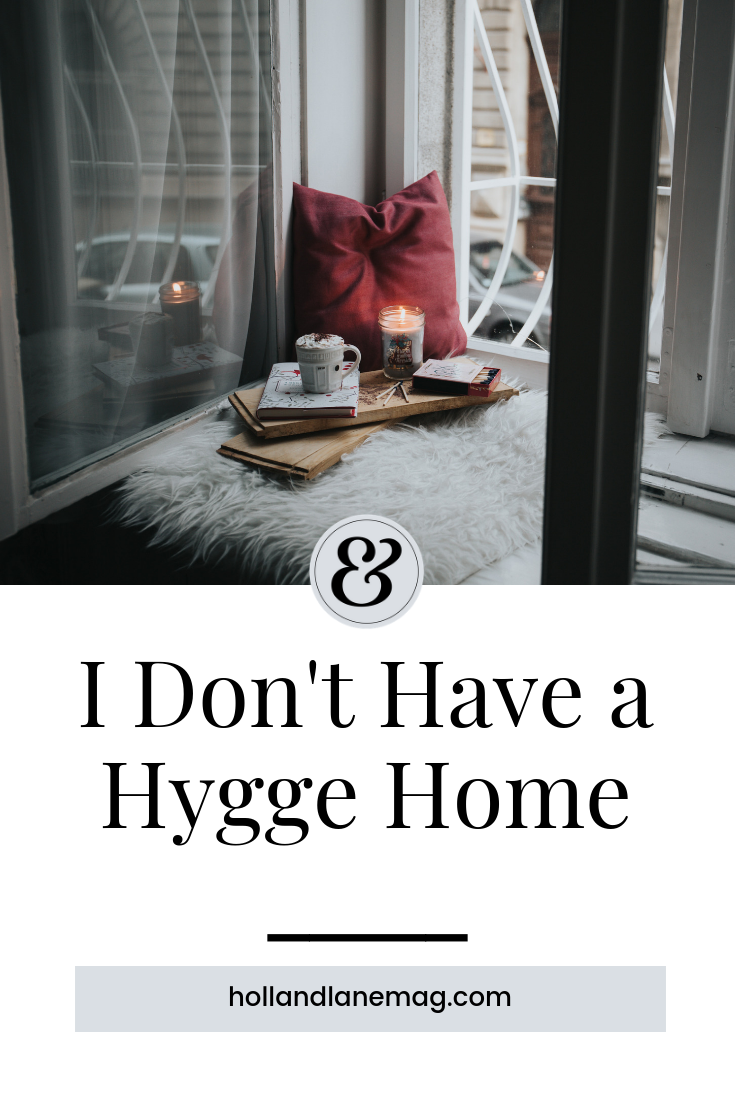 Making a hygge home is harder than you think. Click to read more at hollandlanemag.com