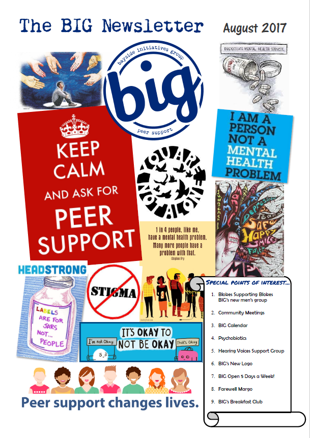 BIG Newsletter September 2017 - BIG is a mental health peer support community run by and for people who experience mental health challenge