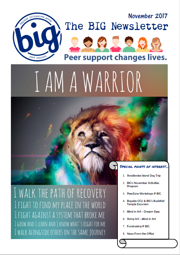 BIG Newsletter November 2017 - BIG is a mental health peer support community run by and for people who experience mental health challenge