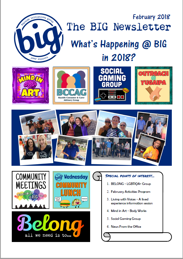 BIG Newsletter February 2018 - BIG is a mental health peer support community run by and for people who experience mental health challenge