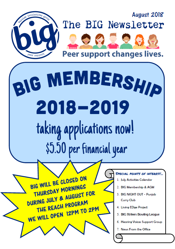 BIG Newsletter August 2018 - BIG is a peer-operated mental health community in Capalaba QLD. We support people on their journey of recovery from mental health issues.