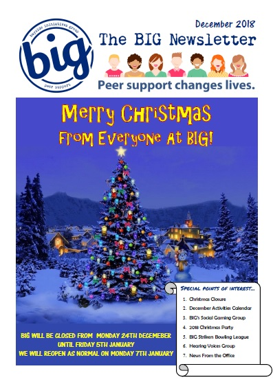 BIG Newsletter December 2018 - BIG is a peer-operated mental health community in Capalaba QLD. We support people on their journey of recovery from mental health issues.