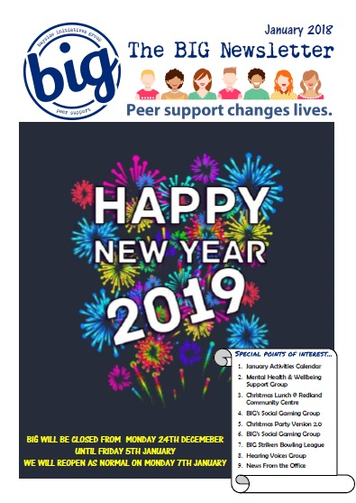 BIG Newsletter January 2018 - BIG is a peer-operated mental health community in Capalaba QLD. We support people on their journey of recovery from mental health issues.