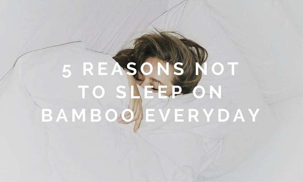 5-reasons-not-to-sleep-on-bamboo-everyday-1200x7201.jpg