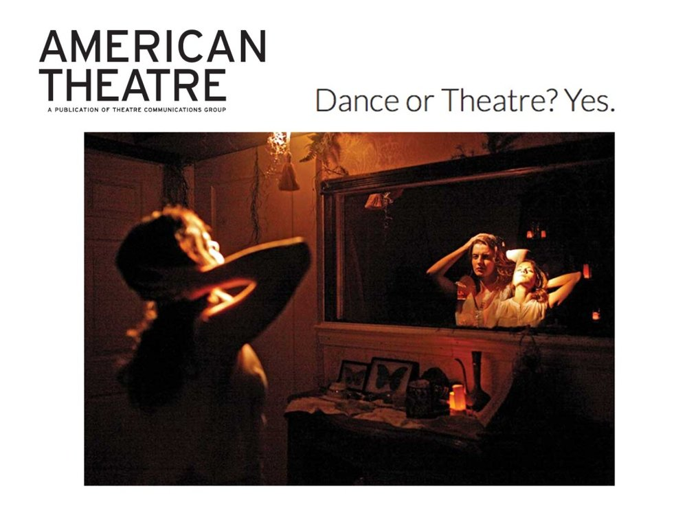 """American Theatre Magazine    February 23, 2016  Dance or Theatre? Yes.   """"I was drawn to TRP by reputation, but convinced by  Then She Fell .Once engaged,  Then She Fell  created a field day for each audience member's imagination and curiosity. As an audience member, you made up the stories to connect the dots. Beyond witness, beyond participant—you became something more."""" - Kent Thompson"""