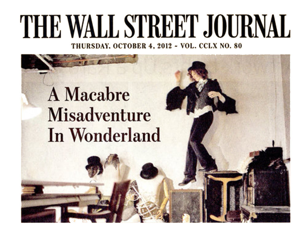 """The Wall Street Journal    Feature  October 4, 2012 A Macabre Misadventure in Wonderland  """"Then She Fell' will offer a more deliberately crafted experience… to allow all of the guests to discover and accumulate bits of story until they leave with the satisfaction of having co-created, with the show itself, a narrative arc and resolution."""" -Lizzie Simon"""