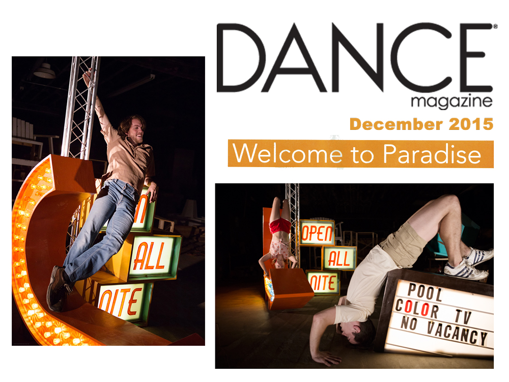 """Dance Magazine     Feature   December 2015 Issue  Welcome to Paradise   """"Though it feels spontaneous, it also always feels like you're exactly where you should be.  The Grand Paradise  will maintain this strategic intentionality, but dials up the audience agency."""" -Brian Schaffer"""