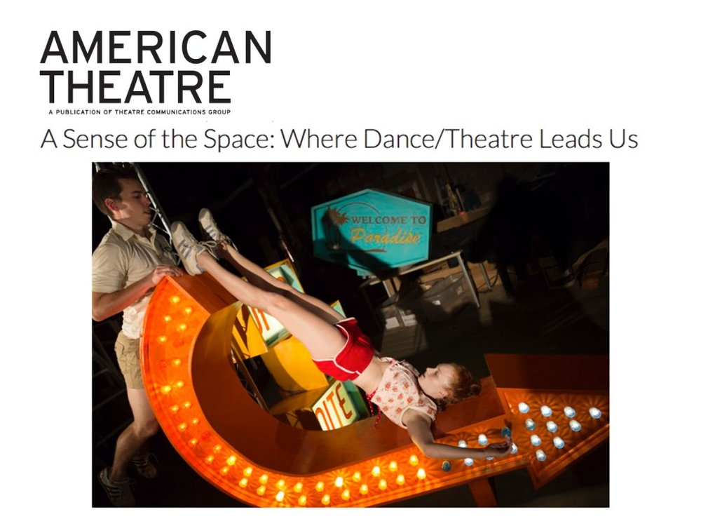"""American Theatre Magazine    Feature   February 23, 2016  A Sense of the Space: Where Dance/Theatre Leads Us   """"Third Rail recently opened another sumptuous space/time warp called  The Grand Paradise , for which they've transformed a Bushwick warehouse into a louche, tropical '70s limbo. As we move through the show's sculpted but open-ended experiences, we witness a lot of first-rate dance in unlikely spaces—and, in moving from room to room, implicitly join the dance ourselves. One thing we can see clearly after the haze clears is that the lines between audience and performer, let alone between dance and theatre, are drawn in sand."""" - Rob Weinert-Kendt"""