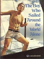 They Boy Who Sailed Around the World Alone, Robin Lee Graham