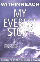 Within Reach: My Everest Story, Mark Pfetzer & Jack Galvin