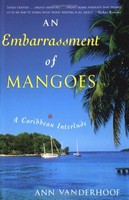An Embarrassement of Mangoes, Ann Vanderhoof