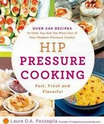 Hip Pressure Cooking, Laura D.A. Pazzaglia