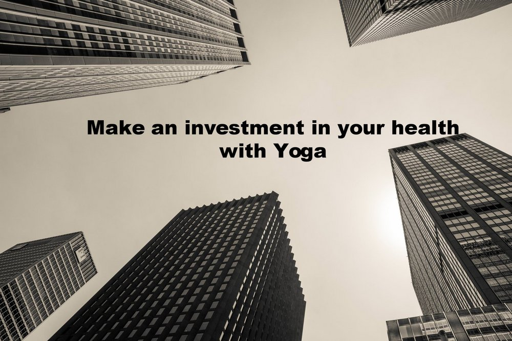 Make an investment in your health with Yoga