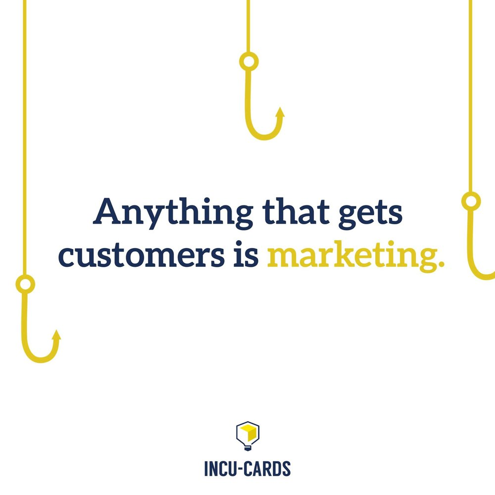 """The fundamental purpose of marketing is to get customers. Anything that gets customers, then, is marketing."""
