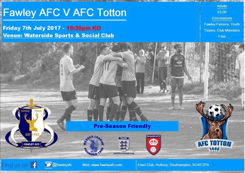 Fawley AFC V AFC Totton - Friday 7th July 2017 - 7:30pm KO - £3.00 Adults - Youth & Members Free