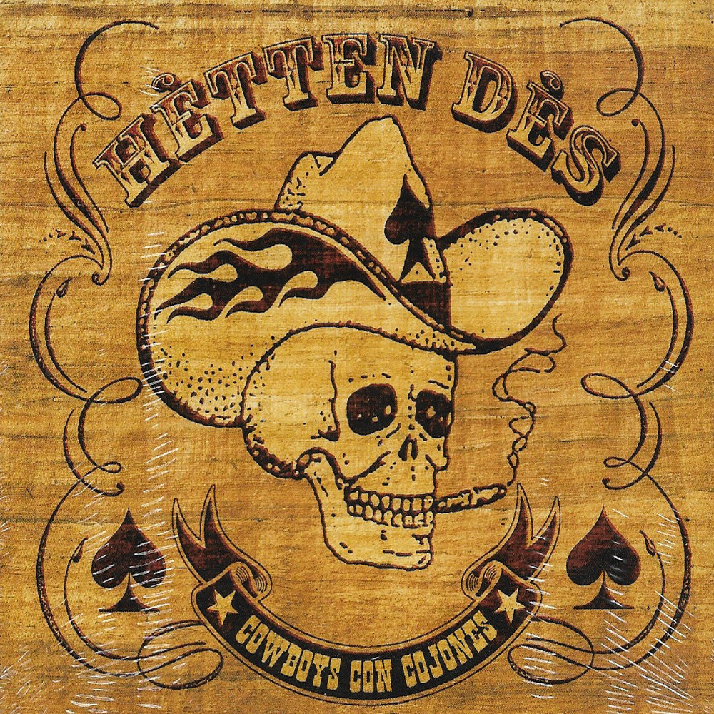 "<p><strong>HèTTEN DèS</strong>CD album ""Cowboys Con Cojones""<br> Drunkabilly - DBR 20029 CD <a>2005</a></p>"