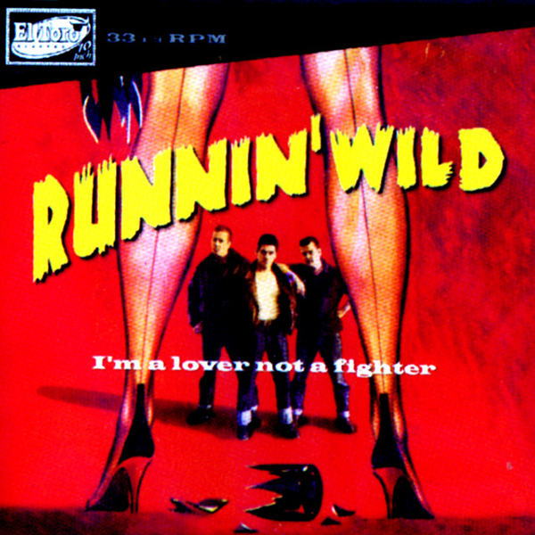"<p><strong>RUNNIN' WILD</strong>10"" album ""I'm A Lover Not A Fighter""<br> El Toro - ETCD 1002 <a>2000</a></p>"