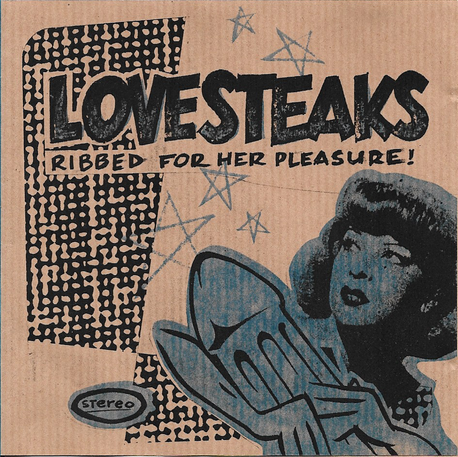 "<p><strong>LOVESTEAKS</strong> Demo CD ""Ribbed For Her Pleasure"" <br> <a>1995</a></p>"