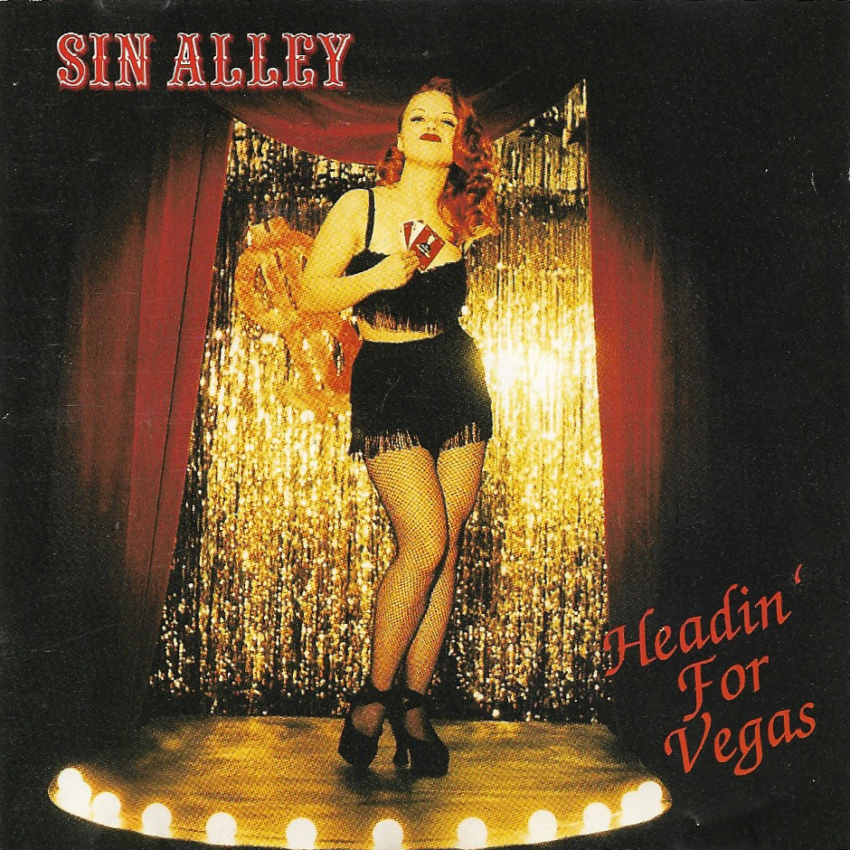 "<p><strong>SIN ALLEY</strong>LP Album ""Headin' For Vegas""<br> Nitro! - NITROO3 <a>1995</a></p>"