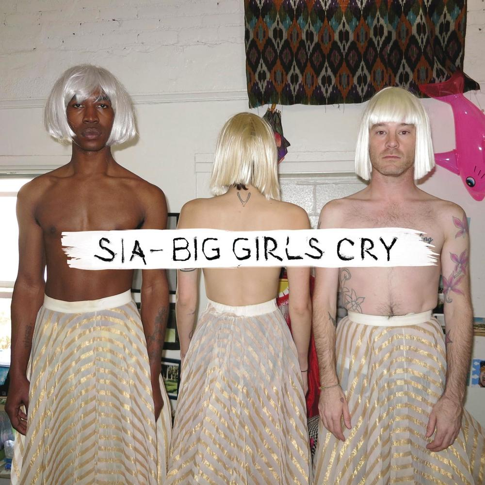 SIA BIG GIRLS CRY.jpg