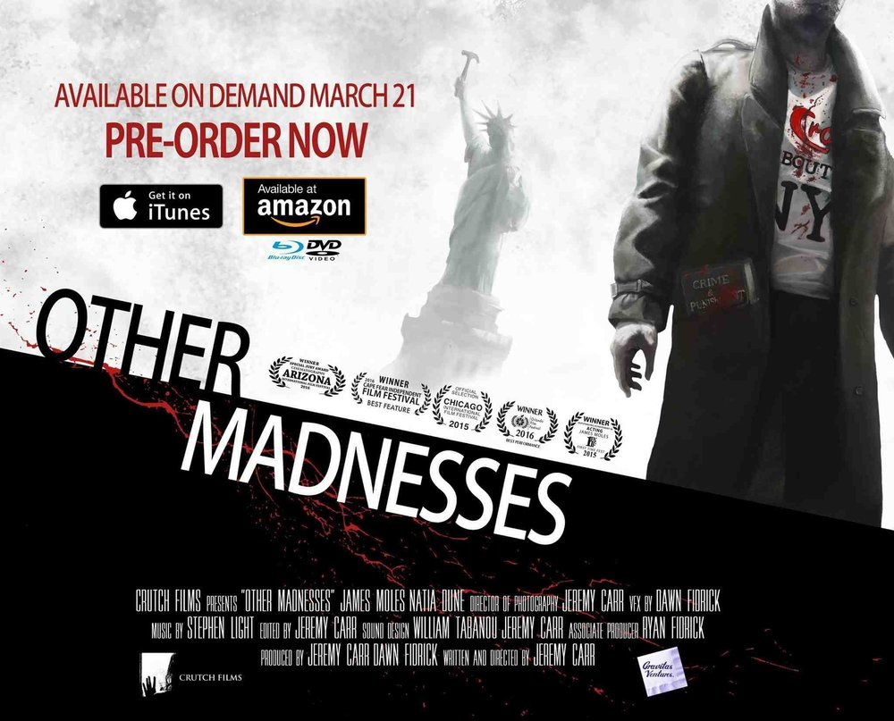 """Other Madnesses"" will be released by Gravitas Ventures March 21st on Amazon, iTunes, VOD & BluRay/DVD."