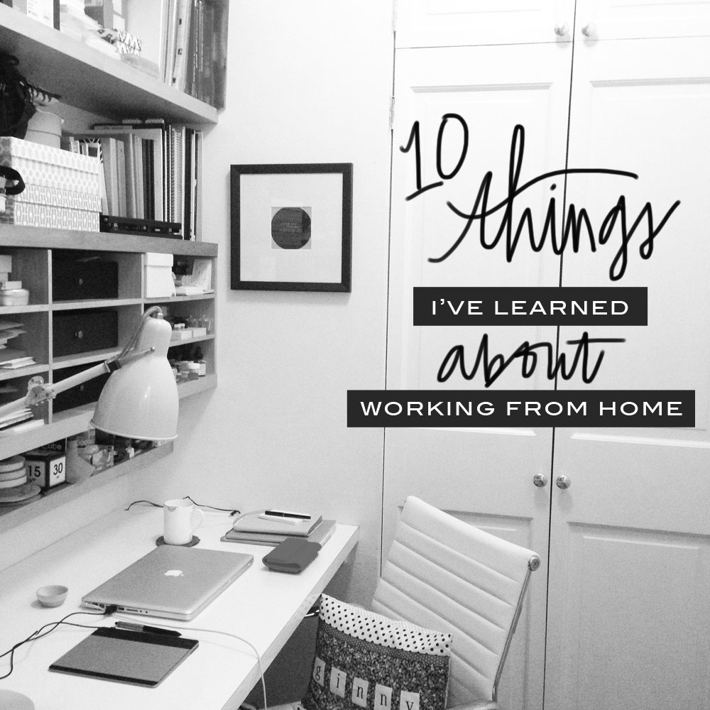 10ThingsI'veLearnedAboutWorkingFromHome