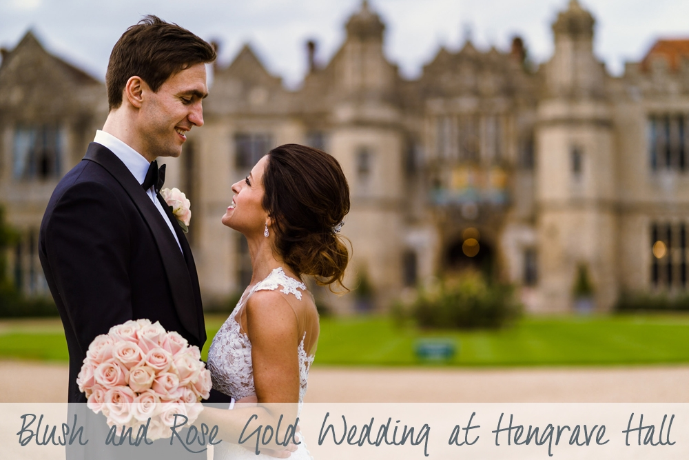 Feature Image | Hengrave Hall Wedding | Blush Pink and Rose Gold Wedding | Luxury Wedding Planner | Lamare London.jpg