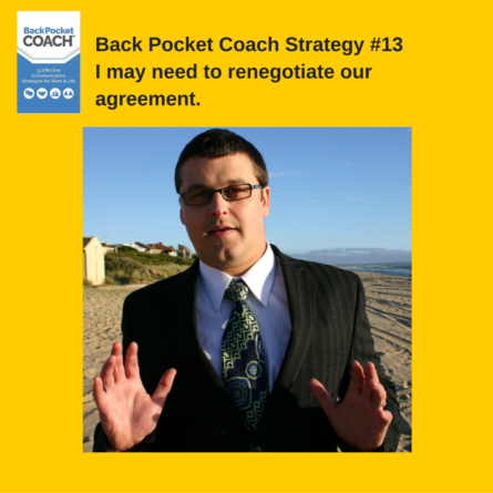 Back Pocket Coach Strategy #13 I may need to negotiate our agreement.