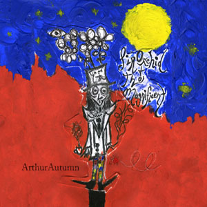Arthur*Autumn | Sir Orchid & The Magnificent  Released 2011