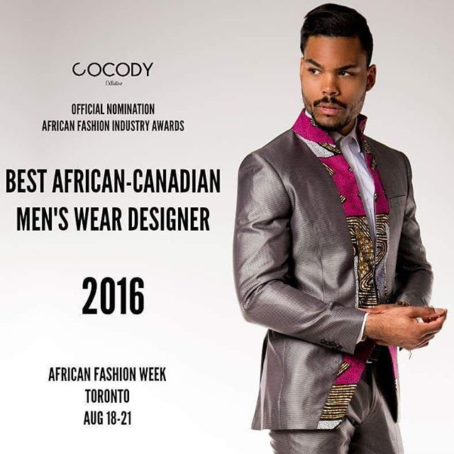 Proudly announcing the nomination for the second time in a row  of @cocodycollections in the category of BEST AFRICAN-CANADIAN MENSWEAR DESIGNER OF 2016 thanks to you all for your support! Let's make it Happen! #afwt #cocodycollections #afrochic #african #fashion #black #paris #abidjan #montreal #Toronto #haiti #designer #model #menswear #africanfashionbloggers