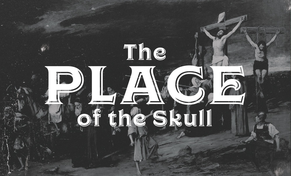 4 Good-Friday-Photo-Slides-2017 The PLace of the Skull B.jpg