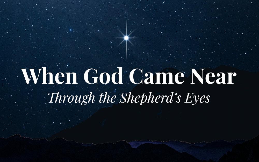 when god came near shepherds eyes.jpg