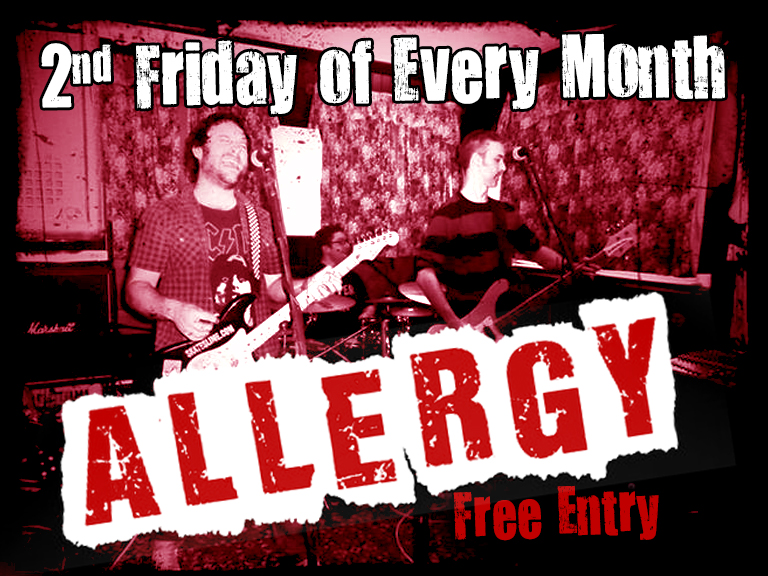 Band onstage 10.30pm - Free Entry Allergy are a high energy, talented and, above all, fun three piece playing indie/rock covers. Guaranteed to please, they'll get the party singing, swinging, jumping and dancing. This is one allergic reaction that is just what the doctor ordered! Now playing every second Friday of the Month www.facebook.com/allergymusic