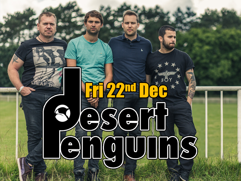 Band onstage 10.30pm -Free Entry The Desert Penguins are an established POP gone ROCK covers band! They play all those big POP classics from Britney Spears, Rihanna and Lady Gaga to the massive Kings of Leon, Green Day and Blink 182. www.thedesertpenguins.com
