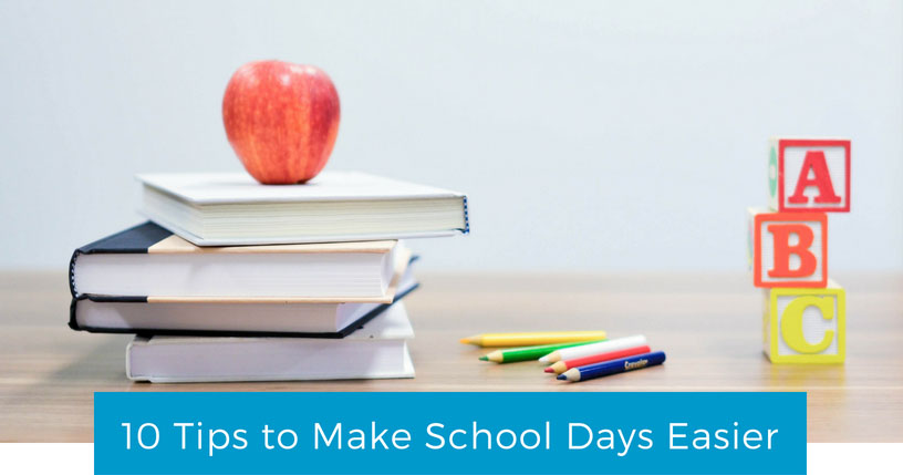 School Tips - 10 tips to make this school year easier for you and the kids.