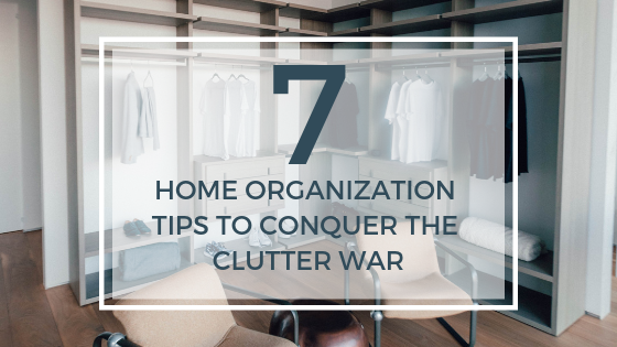 7 home organization tips to conquer the clutter war
