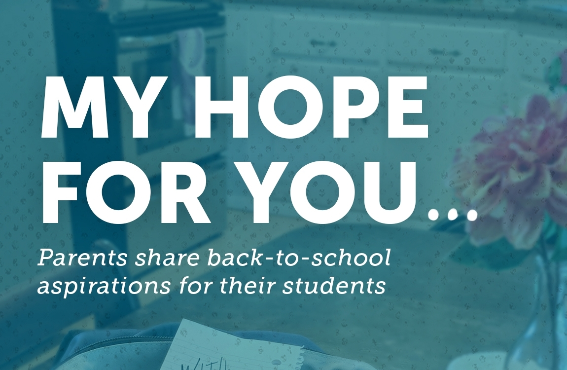 My Hope For You: Parents Share Aspirations For Students