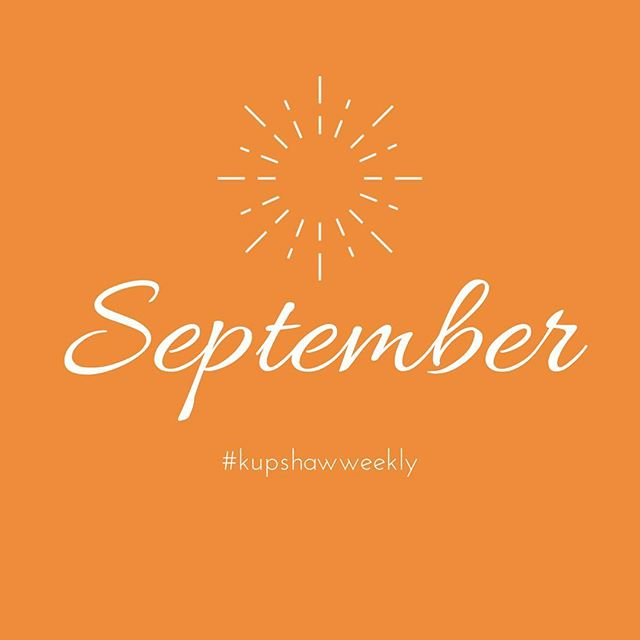 Hello September! It's off to an amazing start which mean I know that it's going to a #septembertoremember ! Hope you caught my stories Saturday—I had my photoshoot for my Fall '18 mini collection—can't wait to see the final proofs. Oh and T W E N T Y -F I N E is only 10 days away 😝 #kupshawweekly