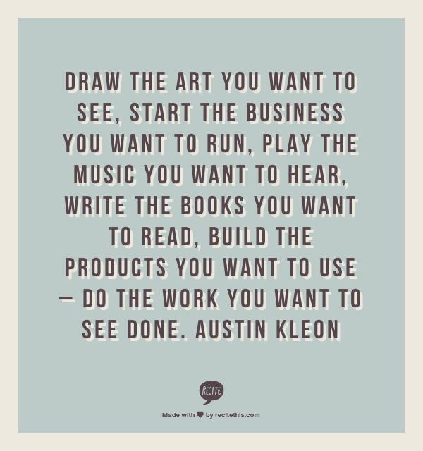 Austin-Kleon-says