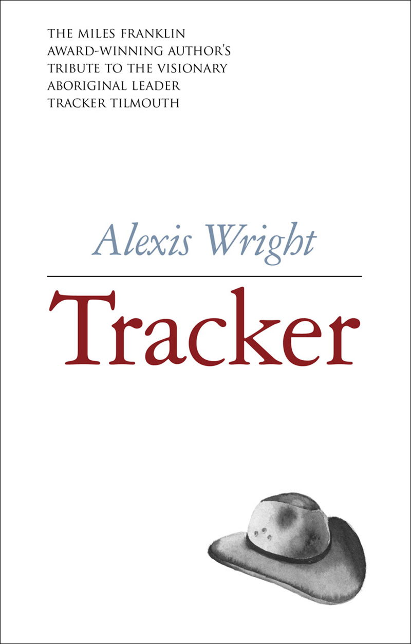 TRACKER – ALEXIS WRIGHT - A collective memoir of the charismatic Aboriginal leader, political thinker and entrepreneur Tracker Tilmouth, who died in Darwin in 2015 at the age of 62. Having known him for many years, Alexis Wright interviewed Tracker, along with family, friends, colleagues, and the politicians he influenced, weaving his and their stories together.