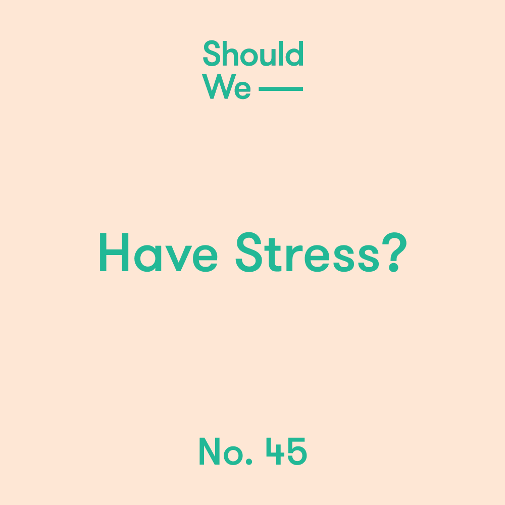 From the midst of some honest-to-goodness stress, we dig into nuanced perspectives on the thing itself. Should we have it? We do. Is that good or bad? It's complicated.