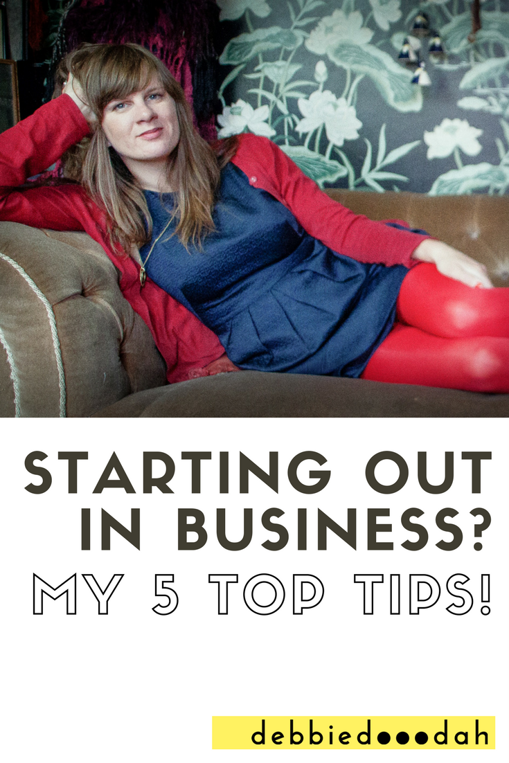 my 5 top tips to starting out in business.png