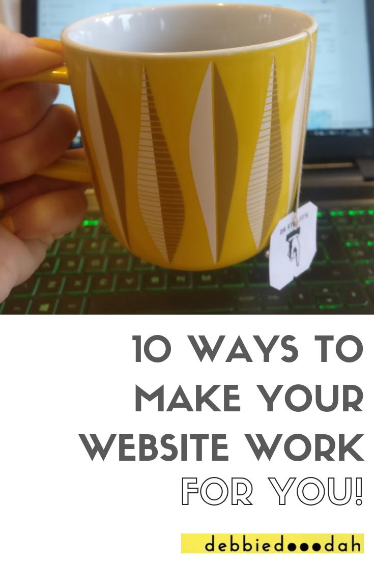 10 WAYS TO MAKE YOUR WEBSITE WORK.jpg
