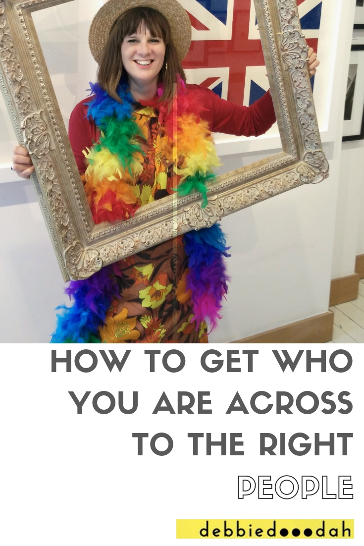 How to Get Across Who You Are to the Right People