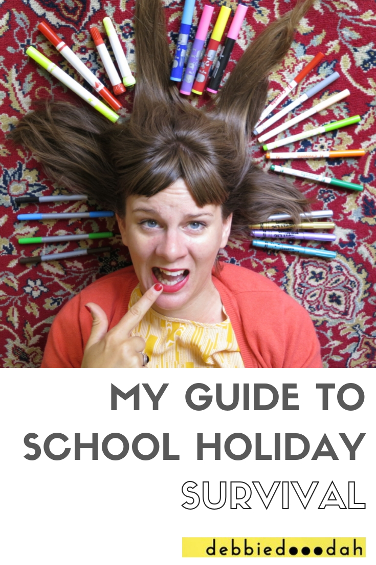 MY GUIDE TO SCHOOL HOLIDAY SURVIVAL.jpg