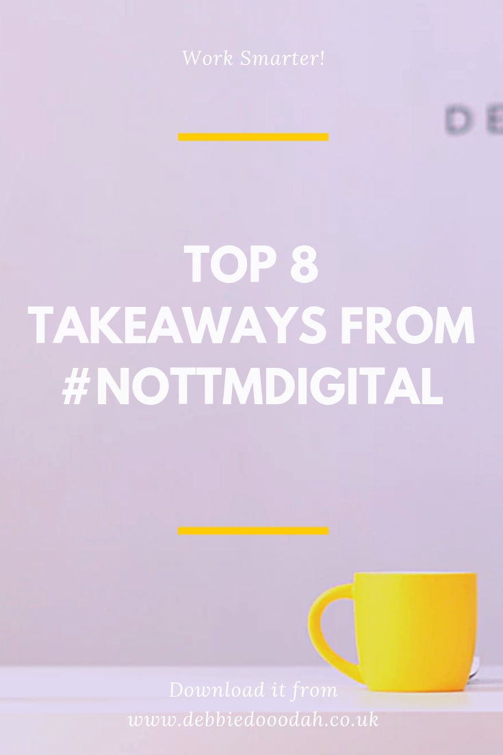 Top 8 Takeaways From Nottmdigital.jpg