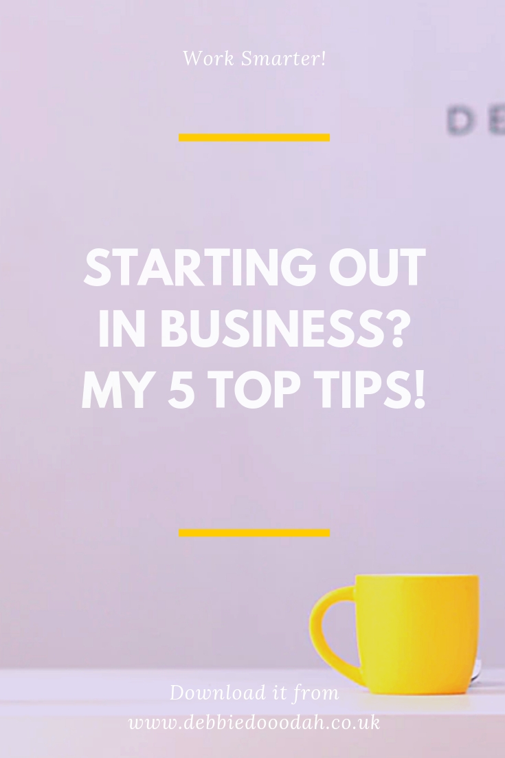 My 5 Top Tips For Starting Out In Business.jpg